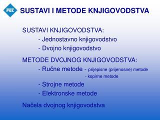 SUSTAVI I METODE KNJIGOVODSTVA