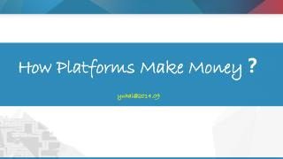 How Platforms Make Money ?