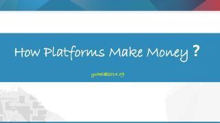 How Platforms Make Money ?