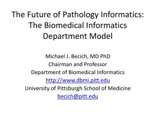 The Future of Pathology Informatics:  The Biomedical Informatics Department Model