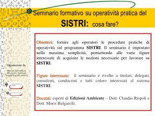 Seminario formativo su operatività pratica del SISTRI:   cosa fare?