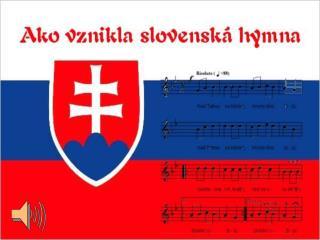 Jeden z nich, Janko Matúška, napísal vtedy tieto verše: