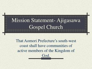 Mission Statement- Ajigasawa Gospel Church