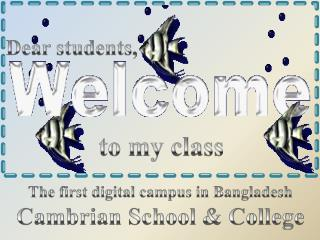 The first digital campus in Bangladesh Cambrian School & College