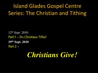 Island Glades Gospel Centre Series: The Christian and Tithing