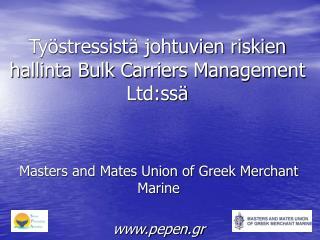 Ty�stressist� johtuvien riskien hallinta Bulk Carriers Management Ltd:ss�