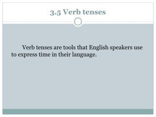 3.5 Verb tenses