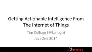 Getting Actionable Intelligence From The Internet of Things