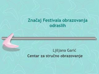 Značaj Festivala obrazov a nja odraslih