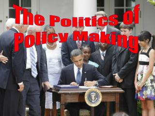 The Politics of Policy Making
