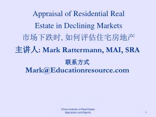 Appraisal of Residential Real Estate in Declining Markets ,