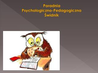 Poradnia  Psychologiczno-Pedagogiczna  ?widnik