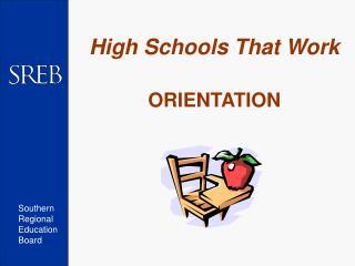 High Schools That Work ORIENTATION