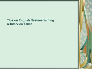 Tips on English Resume Writing  & Interview Skills