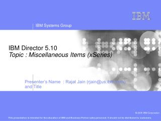 IBM Director 5.10 Topic : Miscellaneous Items (xSeries)