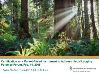 Certification as a Market-Based Instrument to Address Illegal Logging