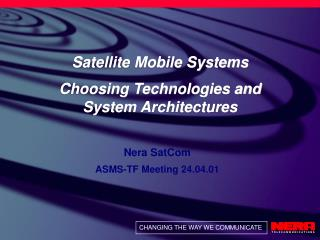 Satellite Mobile Systems Choosing Technologies and System Architectures
