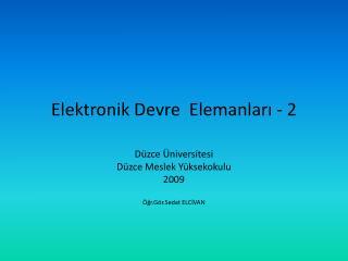 Elektronik Devre  Elemanları - 2