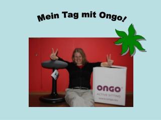 Mein Tag mit Ongo!
