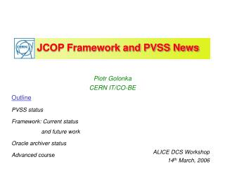 JCOP Framework and PVSS News