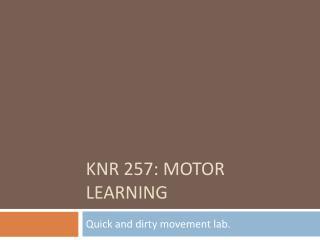 KNR 257: Motor Learning
