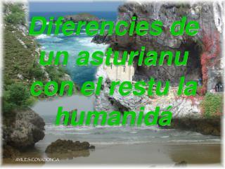 Diferencies de un asturianu con el restu la humanidá
