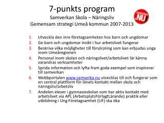 7-punkts program  Samverkan Skola   N ringsliv Gemensam strategi Ume  kommun 2007-2013