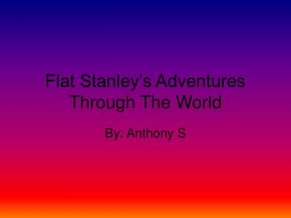 Flat Stanley's Adventures Through The World