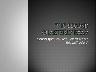The Second Quarterly Exam