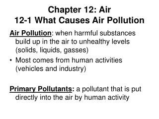 Chapter 12: Air 12-1 What Causes Air Pollution