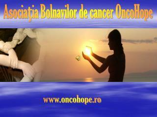 Asocia?ia Bolnavilor de cancer OncoHope