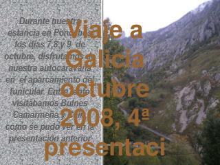Viaje a Galicia octubre 2008, 4ª presentación