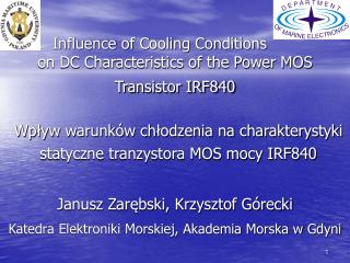 Influence of Cooling Conditions on DC Characteristics of the Power MOS Transistor IRF840