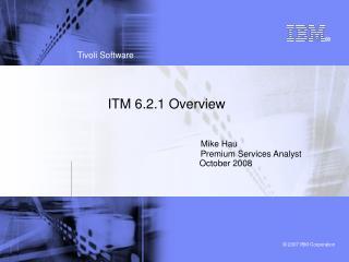 ITM v6.2.1 Overview