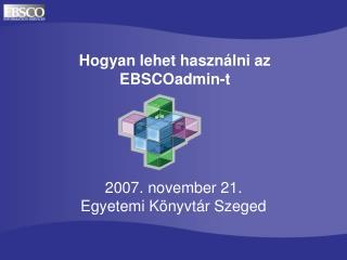 Hogyan lehet haszn álni az  EBSCO admin-t