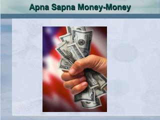 Apna Sapna Money-Money