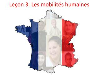 Le�on 3: Les mobilit�s humaines