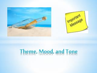 Theme, Mood, and Tone