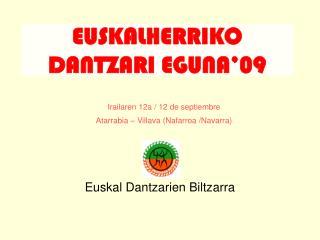EUSKALHERRIKO DANTZARI EGUNA'09
