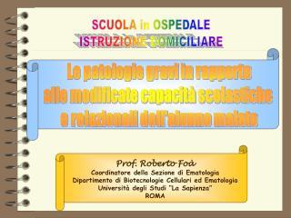 Prof. Roberto Foà Coordinatore della Sezione di Ematologia