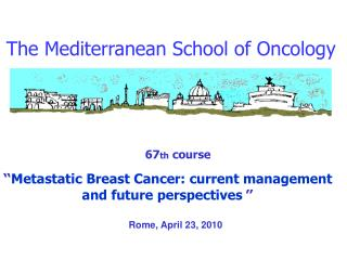The Mediterranean School of Oncology