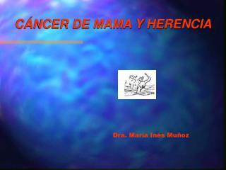 CÁNCER DE MAMA Y HERENCIA
