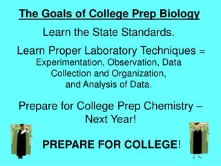 The Goals of College Prep Biology