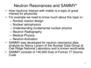 Neutron Resonances and SAMMY*
