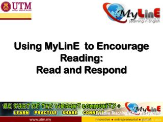 Using MyLinE  to Encourage Reading:  Read and Respond