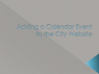 Adding a Calendar Event to the City Website