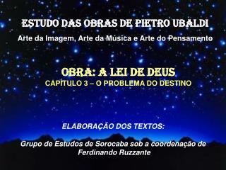 ESTUDO DAS OBRAS DE PIETRO UBALDI Arte da Imagem, Arte da Música e Arte do Pensamento
