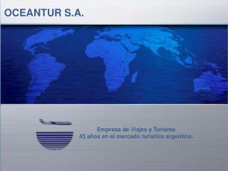 Empresa de Viajes y Turismo  43 a os en el mercado tur stico argentino.
