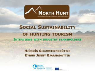 Social Sustainability  of hunting tourism Interviews with industry stakeholders
