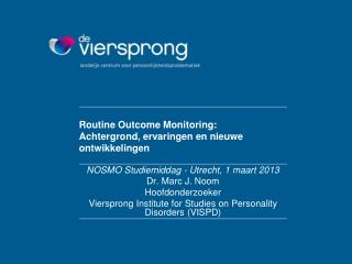 Routine Outcome Monitoring:  Achtergrond ,  ervaringen  en  nieuwe ontwikkelingen
